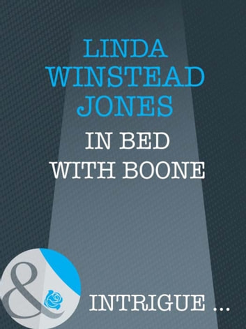 In Bed with Boone (Mills & Boon Intrigue) ebook by Linda Winstead Jones