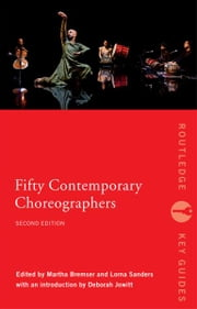 Fifty Contemporary Choreographers ebook by Martha Bremser,Lorna Sanders