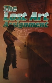 Lost Art Assignment ebook by Austin Camacho