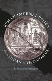 Roman Imperial Policy from Julian to Theodosius ebook by R. Malcolm Errington