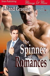 The Spinner of Romances ebook by Graeme, Roland