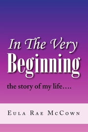 In The Very Beginning ebook by Eula Rae McCown
