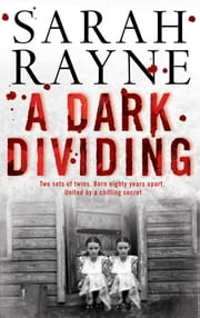 A Dark Dividing - A missing twin. A family home hiding deadly secrets ... ebook by Sarah Rayne