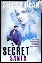Secret Santa ebook by Sierra Dean