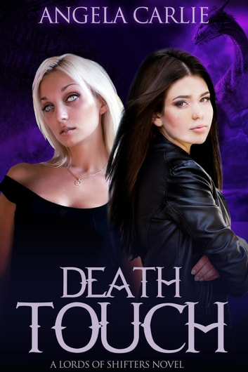 Death Touch - Lords of Shifters, #4 ebook by Angela Carlie
