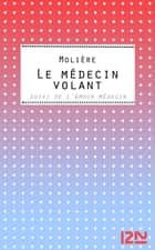 Le Médecin volant ebook by MOLIERE, Marie-Dominique BOUTILIE
