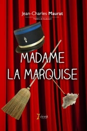 Madame la Marquise ebook by Jean-Charles  MAURAT