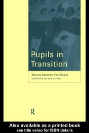 Pupils in Transition ebook by Nicholls, Professor Gill