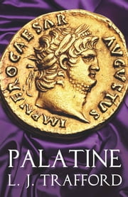 Palatine - The Four Emperors Series, Book I ebook by Trafford