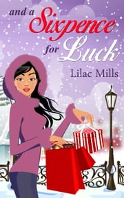 And a Sixpence for Luck ebook by Lilac Mills