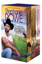 Wyoming Rebels Boxed Set (Books 1-3) ebook by