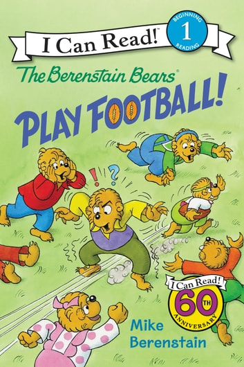 The Berenstain Bears Play Football! ebook by Mike Berenstain