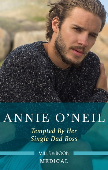 Tempted by Her Single Dad Boss ebook by Annie O'Neil