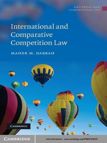 International and Comparative Competition Law ebook by Maher M. Dabbah