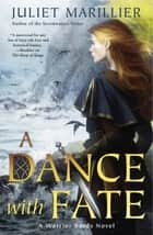 A Dance With Fate: A Warrior Bards Novel 2 ebook by Juliet Marillier