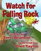 Watch for Falling Rock ebook by Terri Branson