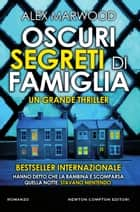 Oscuri segreti di famiglia eBook by Alex Marwood