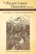 The Pacific Crest Trailside Reader, Oregon and Washington ebook by Rees Hughes,Corey Lewis