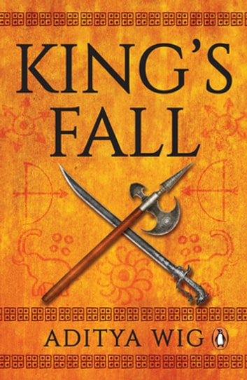 King's Fall - Book One of The Moryan Chronicles ebook by Aditya Wig