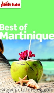 Best of Martinique 2016 Petit Futé (with photos, maps + readers comments) ebook by Collectif,Dominique Auzias,Jean-Paul Labourdette