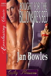 Bought for the Billionaire's Bed ebook by Jan Bowles