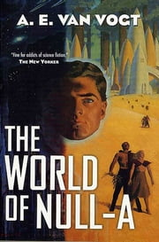 The World of Null-A ebook by A. E. van Vogt