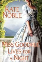 Miss Goodhue Lives for a Night ebook by Kate Noble