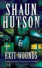Exit Wounds ebook by Shaun Hutson