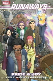 Runaways Vol. 1: Pride and Joy ebook by Brian K. Vaughan,Adrian Alphona