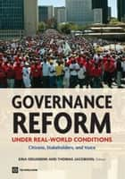 Governance Reform Under Real World Conditions: Citizens, Stakeholders, And Voice ebook by Odugbemi Sina; Jacobson Thomas