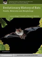 Evolutionary History of Bats - Fossils, Molecules and Morphology ebook by Gregg F. Gunnell,Nancy B. Simmons