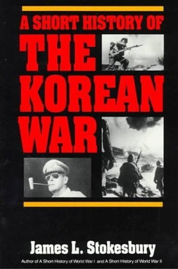 A Short History of the Korean War ebook by James Stokesbury