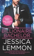 The Billionaire Bachelor 電子書籍 Jessica Lemmon