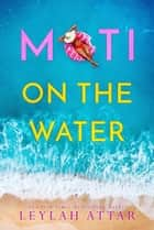 Moti on the Water ebook by Leylah Attar
