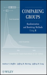 Comparing Groups - Randomization and Bootstrap Methods Using R ebook by Andrew S. Zieffler,Jeffrey R. Harring,Jeffrey D. Long