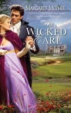 The Wicked Earl ebook by Margaret McPhee