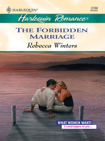 The Forbidden Marriage ebook by Rebecca Winters