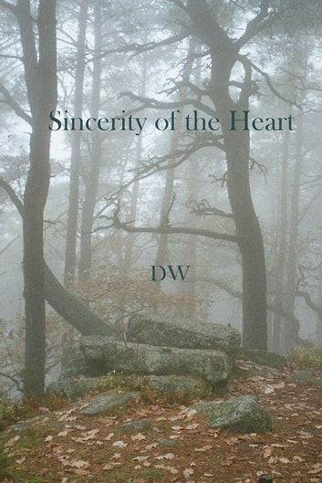 Sincerity of the Heart ebook by DW