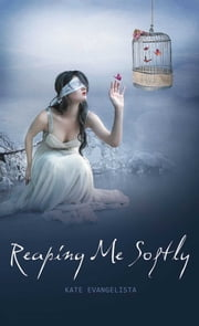 Reaping Me Softly ebook by Kate Evangelista