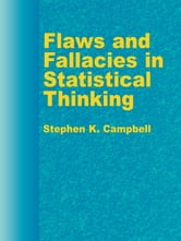 Flaws and Fallacies in Statistical Thinking ebook by Stephen K. Campbell