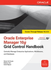 Oracle Enterprise Manager 10g Grid Control Handbook ebook by Werner De Gruyter,Matthew Hart,Daniel Nguyen