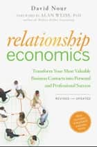 Relationship Economics ebook by David Nour,Alan Weiss
