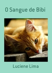 O Sangue De Bibi ebook by Luciene Lima