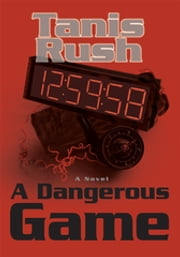 A Dangerous Game ebook by Tammy L. Rushing