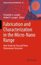 Fabrication and Characterization in the Micro-Nano Range ebook by Fernando A. Lasagni,Andrés F. Lasagni