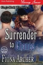Surrender to Chance ebook by Fiona Archer