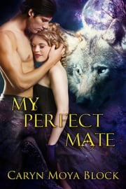 My Perfect Mate ebook by Caryn Moya Block