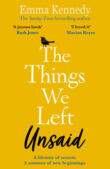 The Things We Left Unsaid - An unforgettable story of love and family ebook by Emma Kennedy