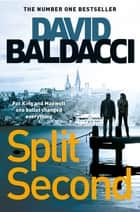 Split Second: King and Maxwell 1 ebook by David Baldacci