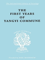 First Years Yangyi Com Ils 109 ebook by David Crook,Isabel Crook